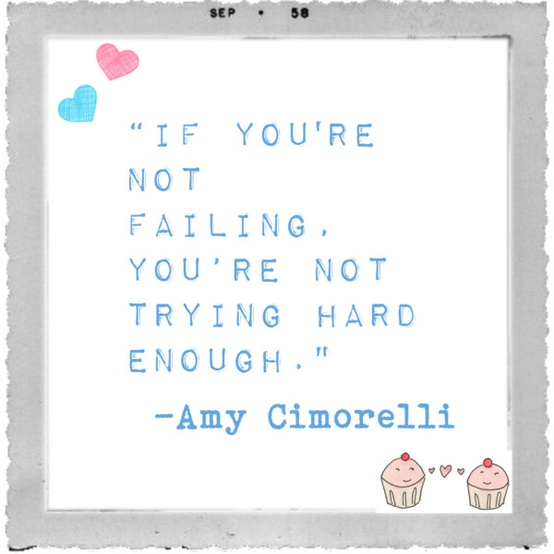 If you're not failing...