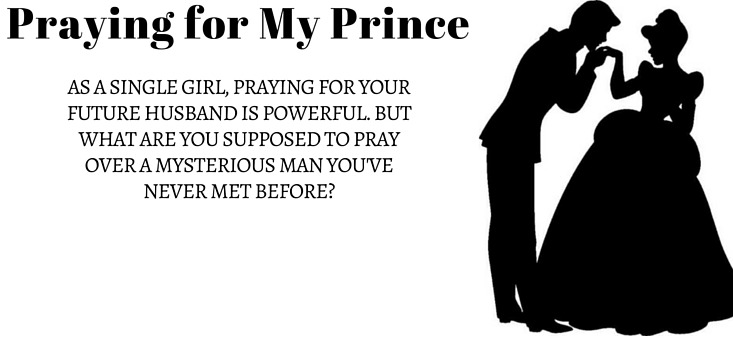 Praying For My Prince