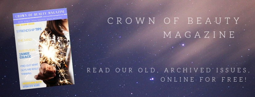 An Online Magazine For Girls Crown of Beauty Magazine